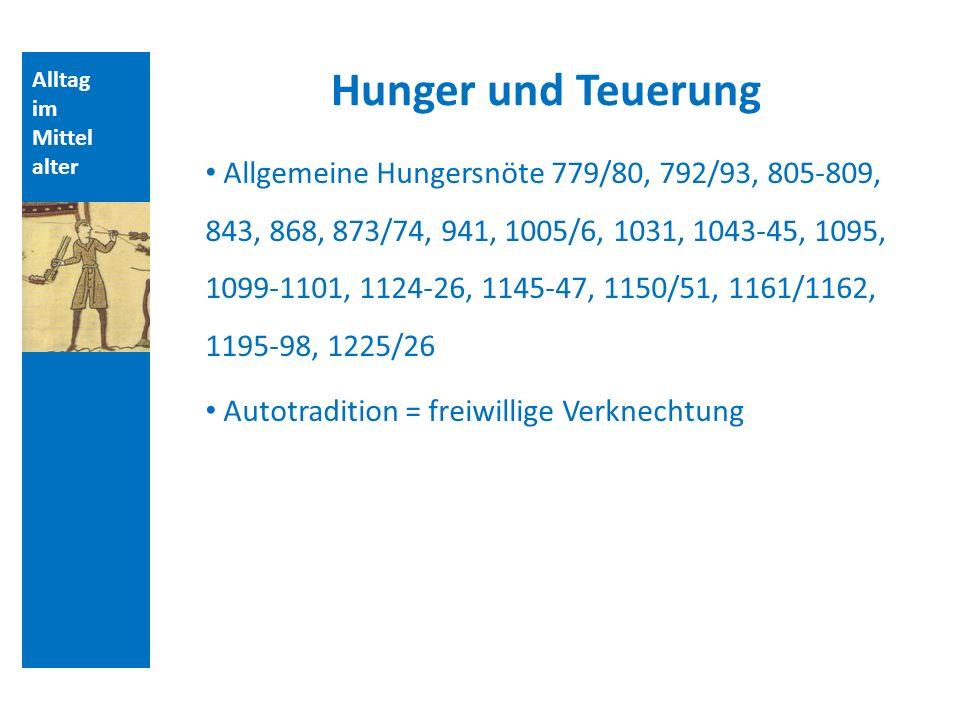Quellen und Literatur Hunger und Teuerung. Alltag. im. Mittelalter.