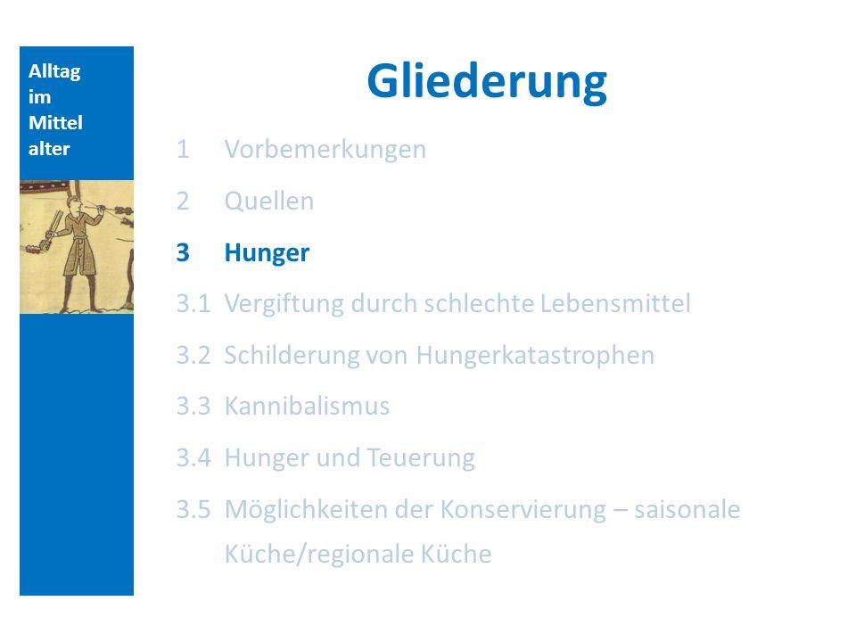 Gliederung Vorbemerkungen Quellen 3 Hunger