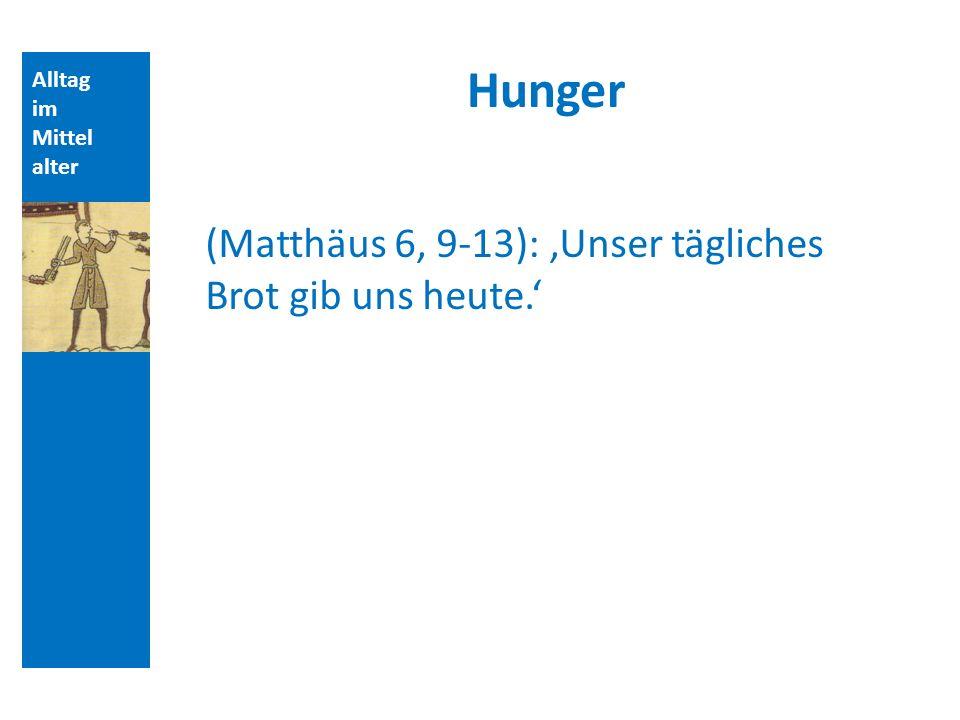 Hunger (Matthäus 6, 9-13): 'Unser tägliches Brot gib uns heute.'