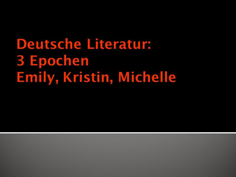 Deutsche Literatur: 3 Epochen Emily, Kristin, Michelle