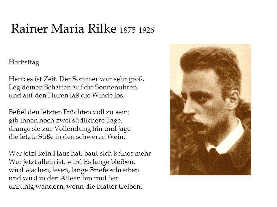 Rainer Maria Rilke 1875-1926 Herbsttag