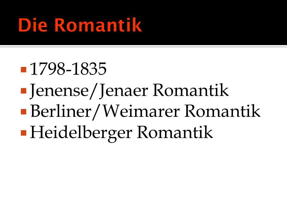 Die Romantik 1798-1835 Jenense/Jenaer Romantik