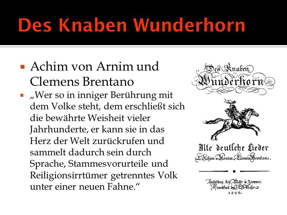 Des Knaben Wunderhorn Achim von Arnim und Clemens Brentano
