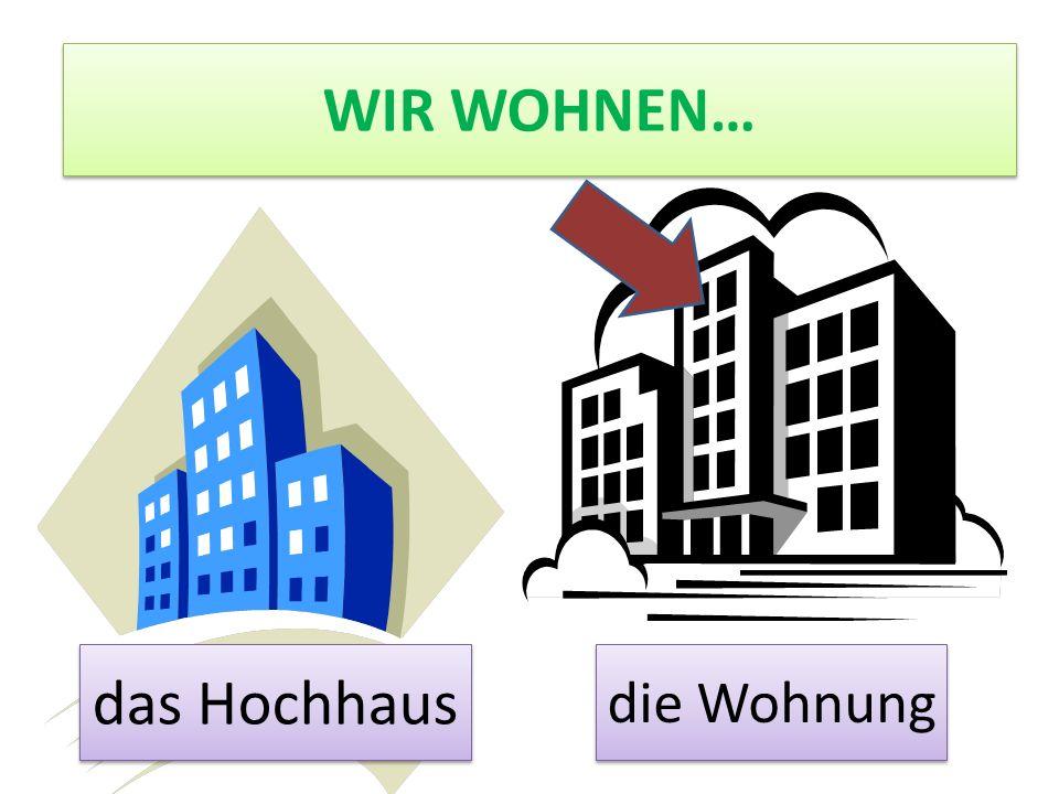 WIR WOHNEN… das Hochhaus die Wohnung