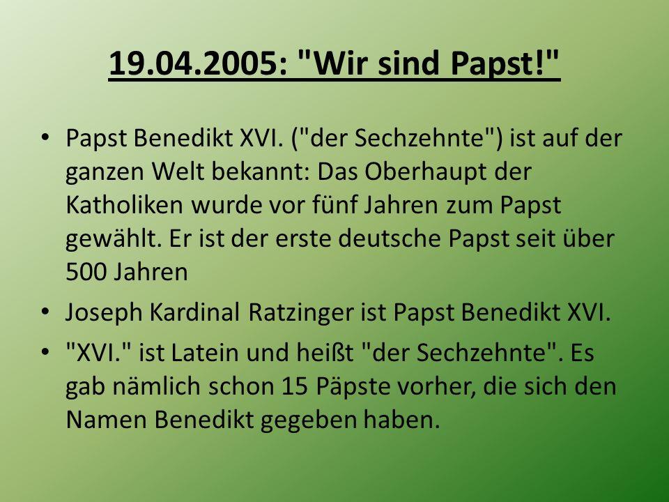 19.04.2005: Wir sind Papst!