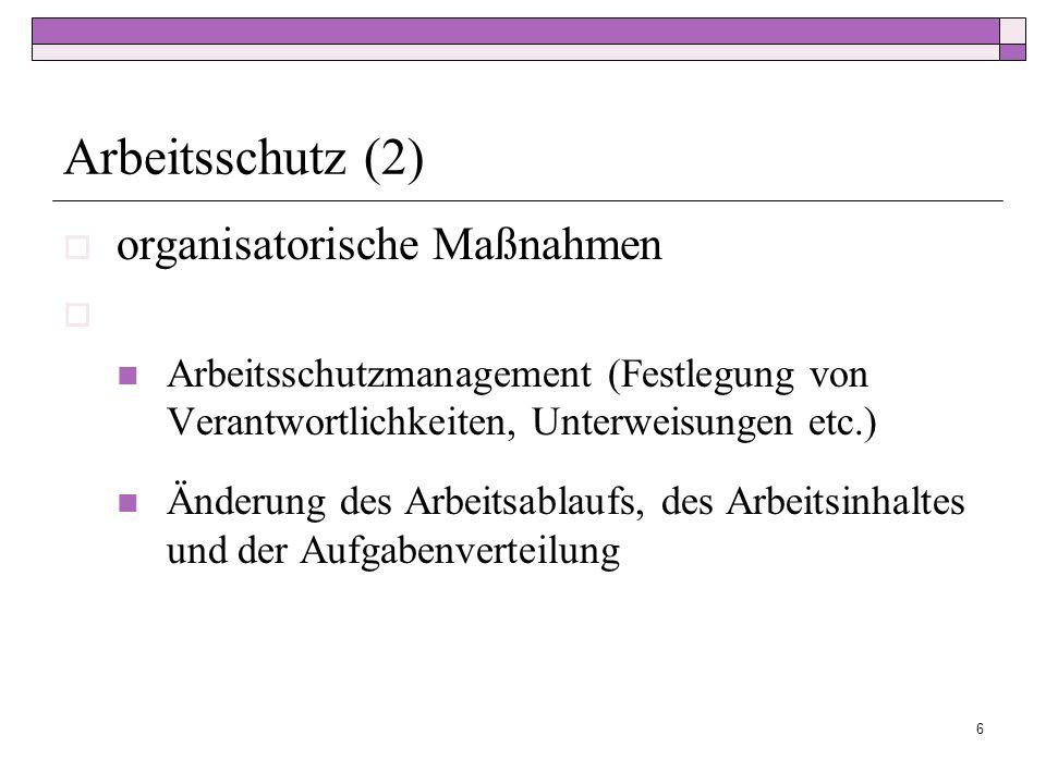 Arbeitsschutz (2) organisatorische Maßnahmen