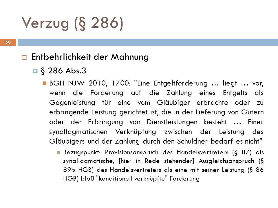 Verzug (§ 286) Entbehrlichkeit der Mahnung § 286 Abs.3