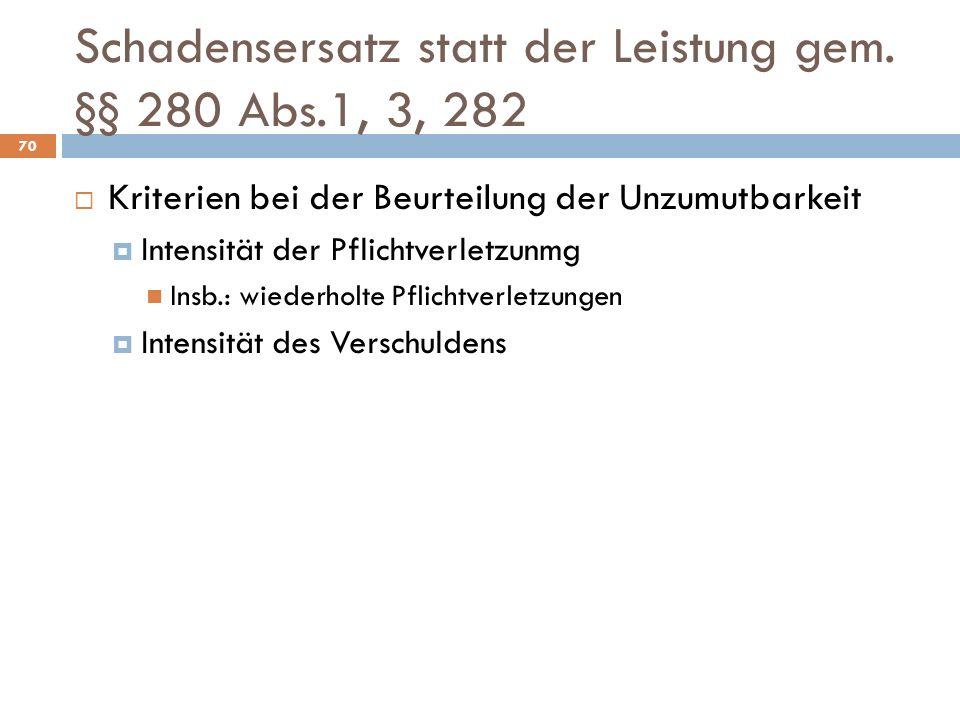 Schadensersatz statt der Leistung gem. §§ 280 Abs.1, 3, 282