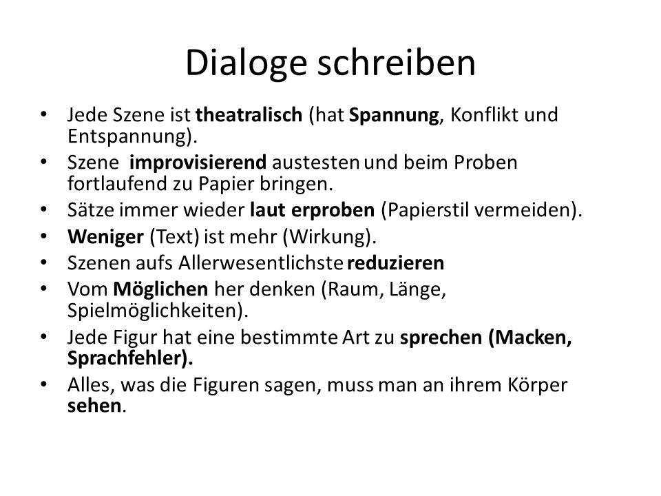 Dialoge schreiben Jede Szene ist theatralisch (hat Spannung, Konflikt und Entspannung).