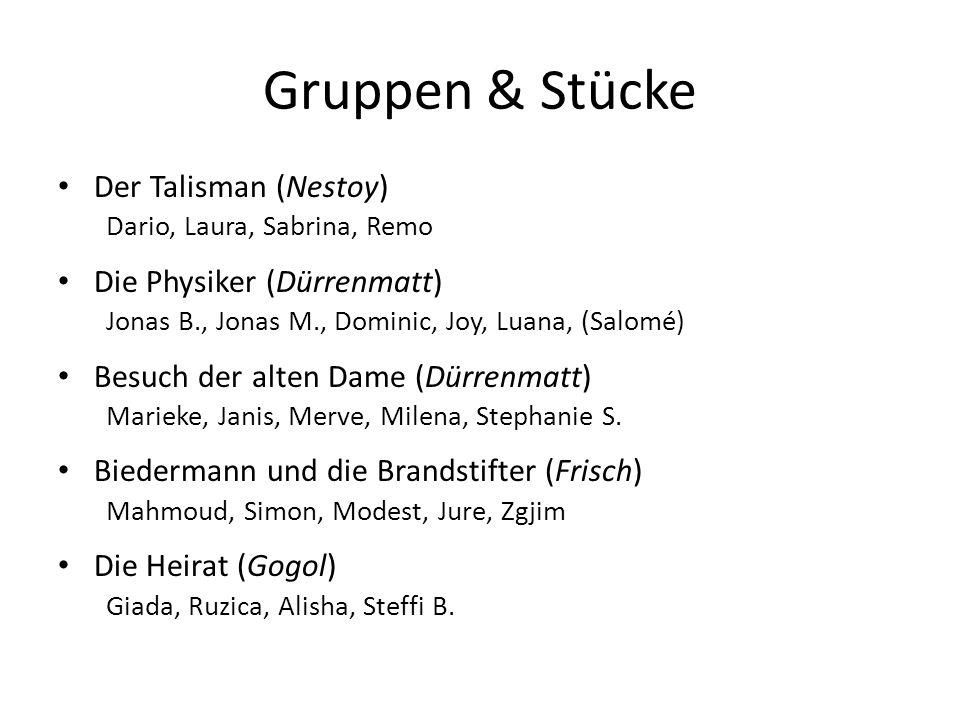 Gruppen & Stücke Der Talisman (Nestoy) Die Physiker (Dürrenmatt)