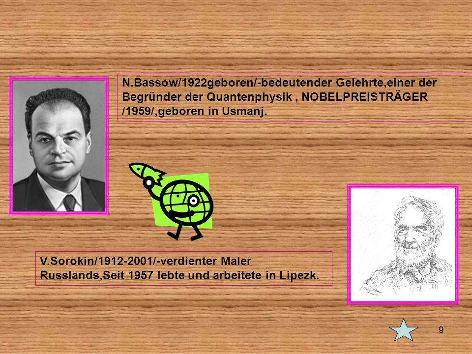 N.Bassow/1922geboren/-bedeutender Gelehrte,einer der Begründer der Quantenphysik , NOBELPREISTRÄGER /1959/,geboren in Usmanj.