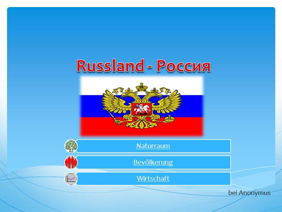 Russland - Россия Naturraum Bevölkerung Wirtschaft bei Anonymus