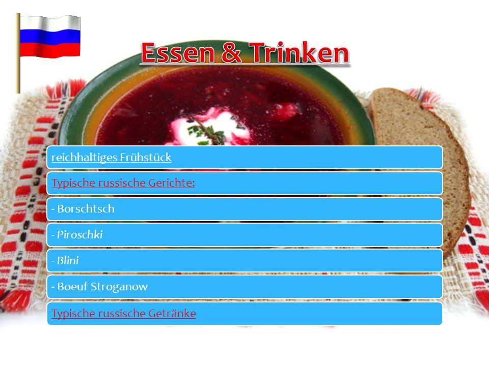 Essen & Trinken reichhaltiges Frühstück Typische russische Gerichte: