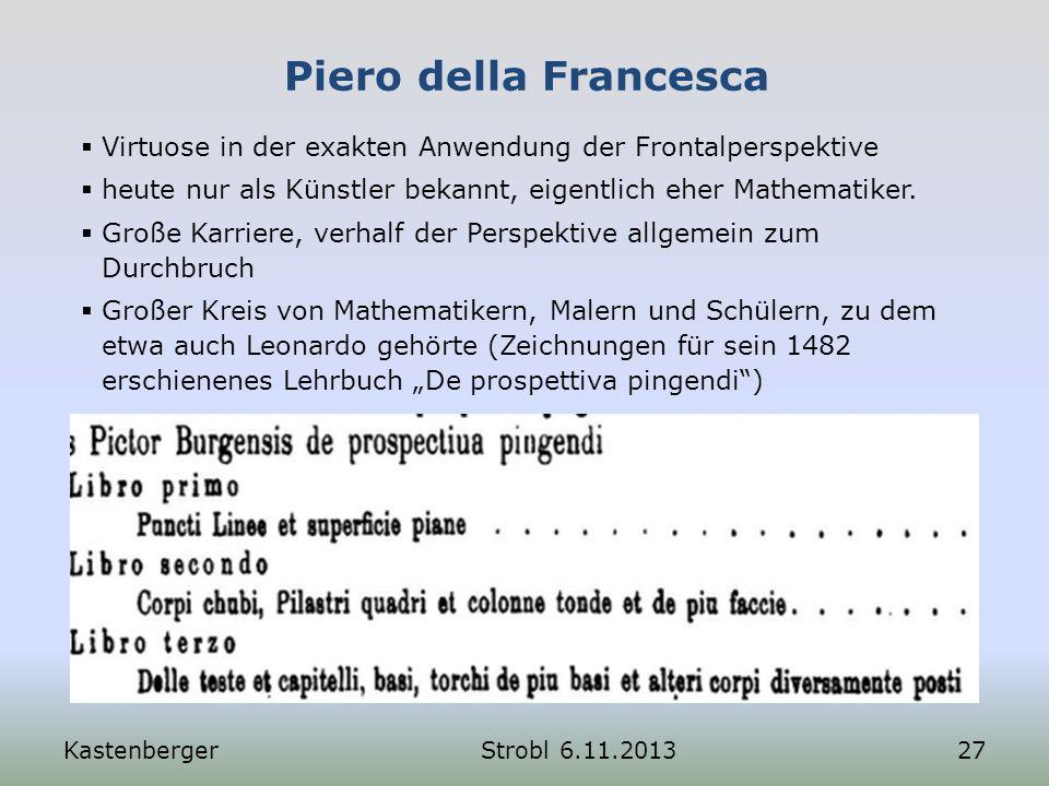 Piero della Francesca Virtuose in der exakten Anwendung der Frontalperspektive. heute nur als Künstler bekannt, eigentlich eher Mathematiker.