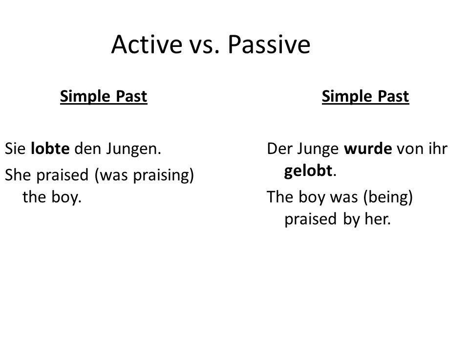 Active vs. Passive Simple Past Sie lobte den Jungen.