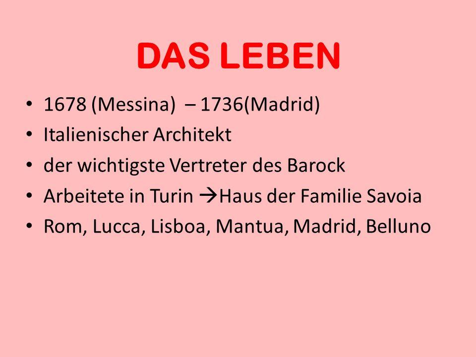 DAS LEBEN 1678 (Messina) – 1736(Madrid) Italienischer Architekt