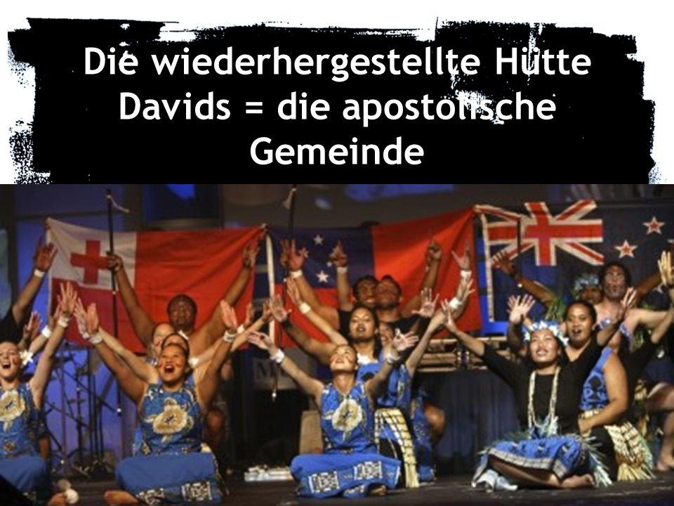 Die wiederhergestellte Hütte Davids = die apostolische Gemeinde