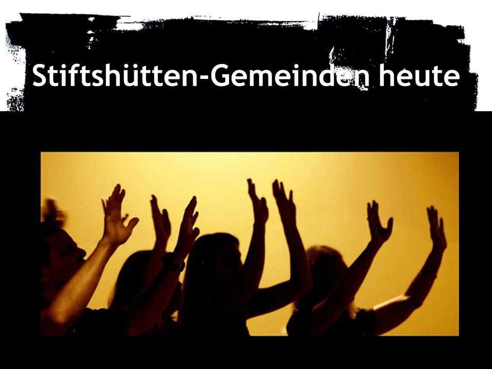 Stiftshütten-Gemeinden heute