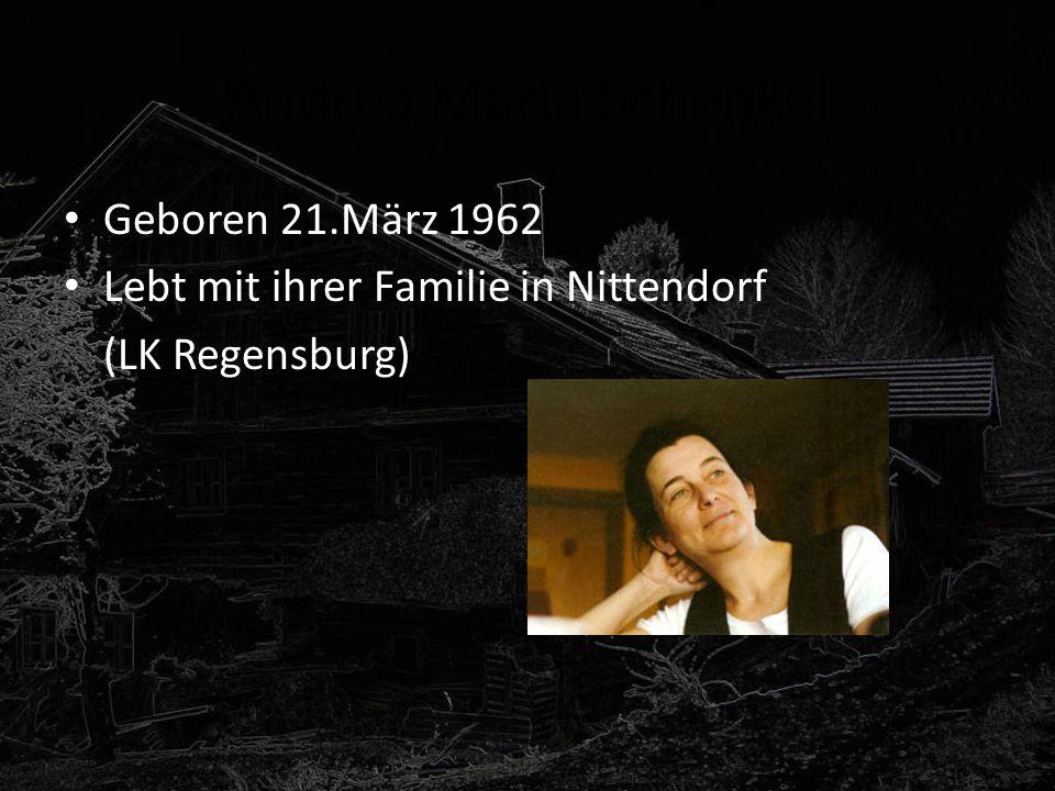 Andrea Maria Schenkel Geboren 21.März 1962