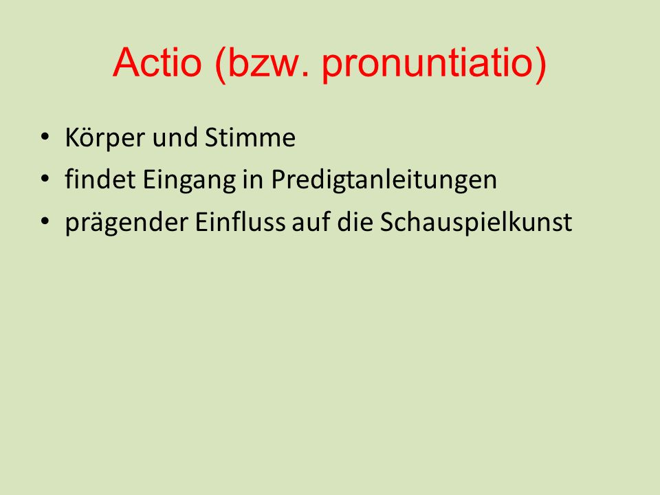 Actio (bzw. pronuntiatio)