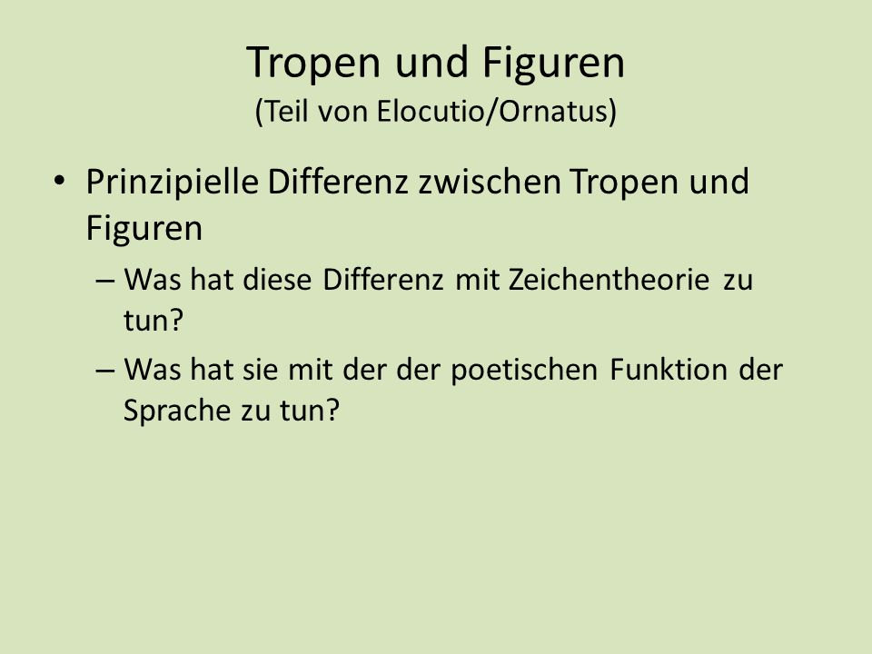 Tropen und Figuren (Teil von Elocutio/Ornatus)