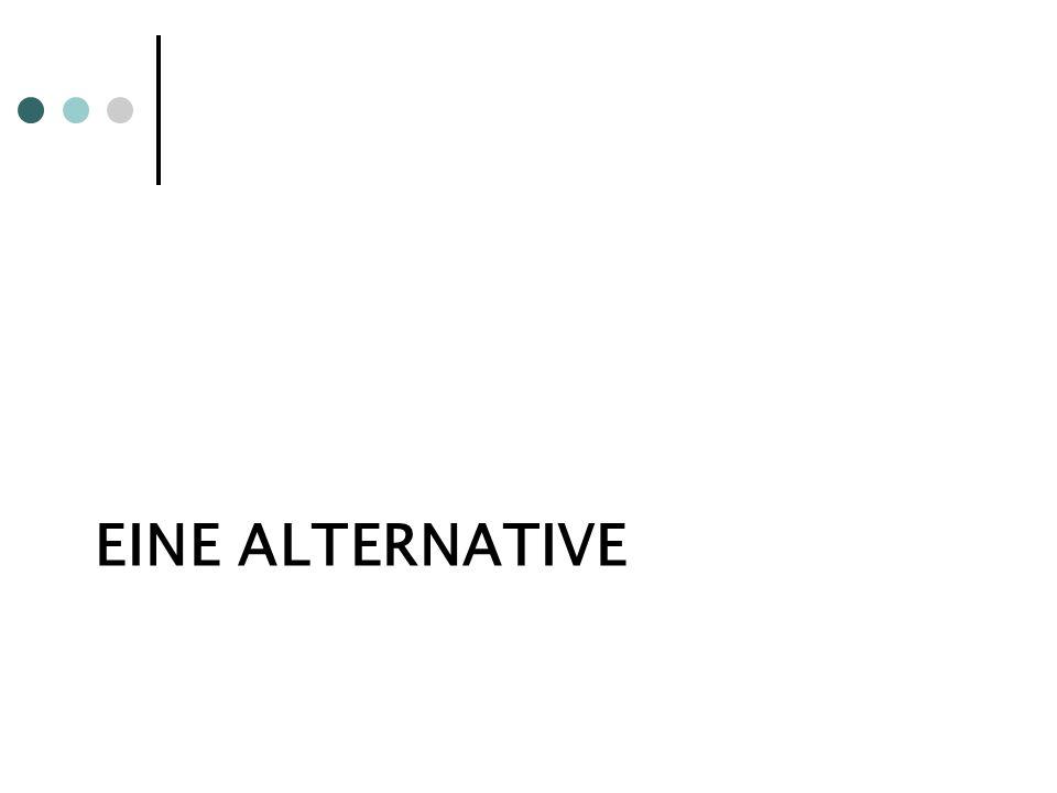 eine Alternative
