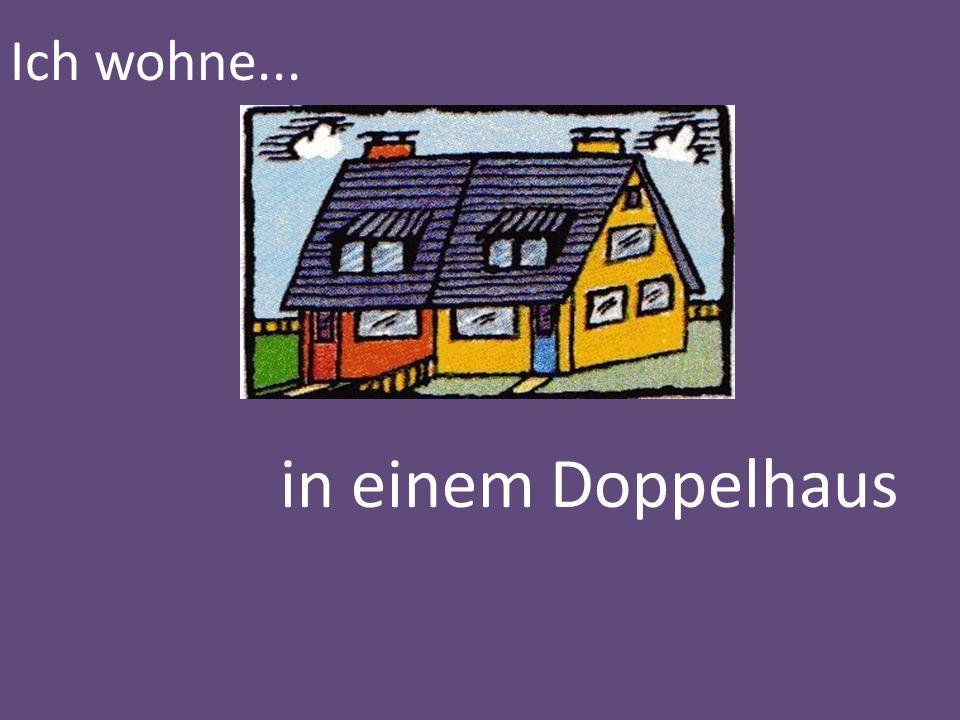 Ich wohne... in einem Doppelhaus