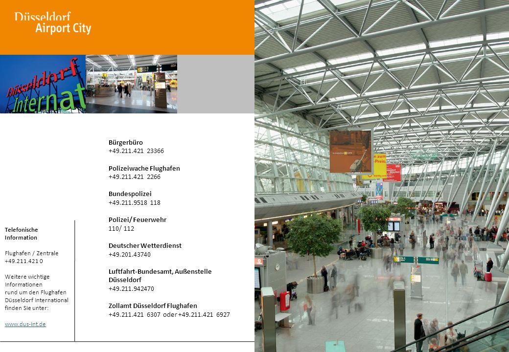 Polizeiwache Flughafen +49.211.421 2266 Bundespolizei +49.211.9518 118