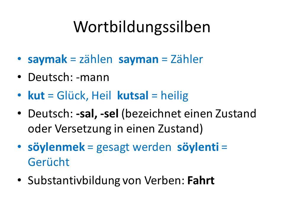 Wortbildungssilben saymak = zählen sayman = Zähler Deutsch: -mann
