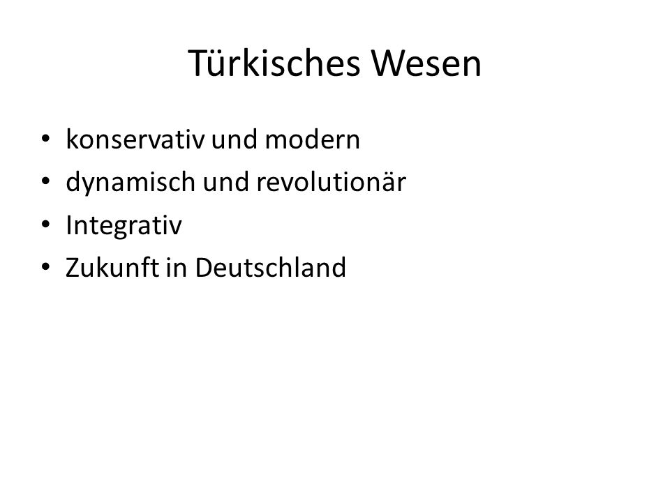 Türkisches Wesen konservativ und modern dynamisch und revolutionär