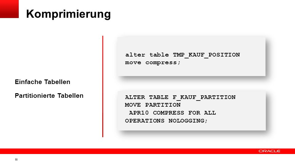 Komprimierung alter table TMP_KAUF_POSITION move compress;