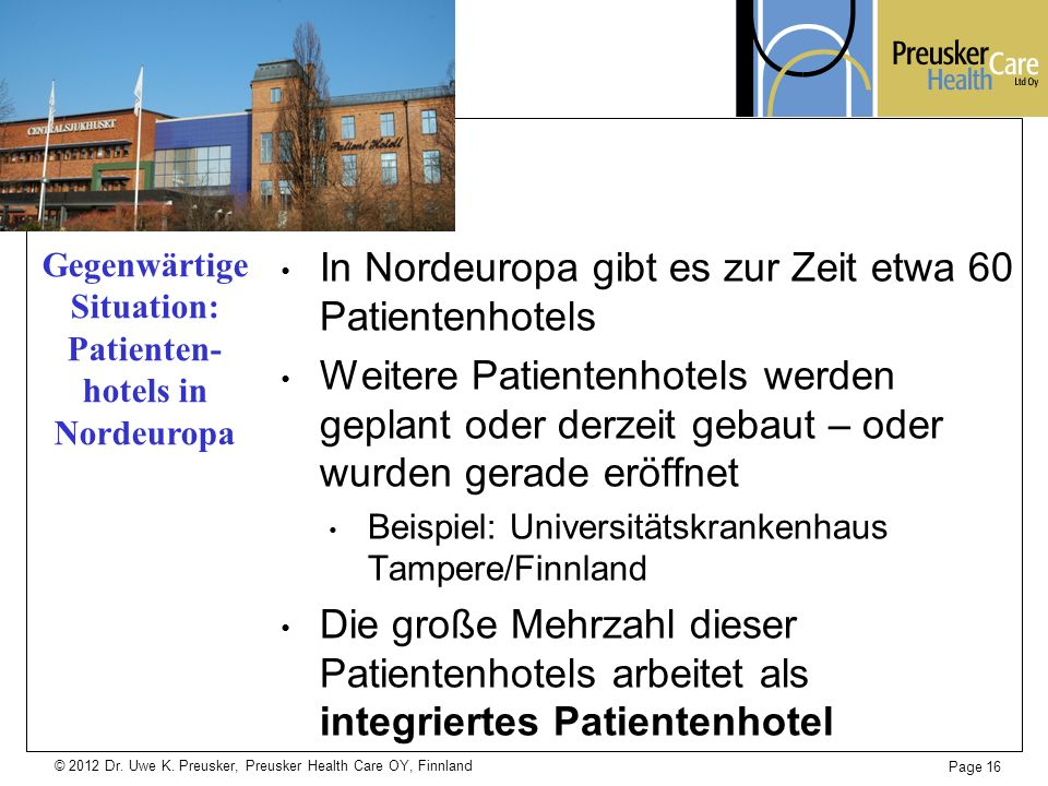 Gegenwärtige Situation: Patienten- hotels in Nordeuropa