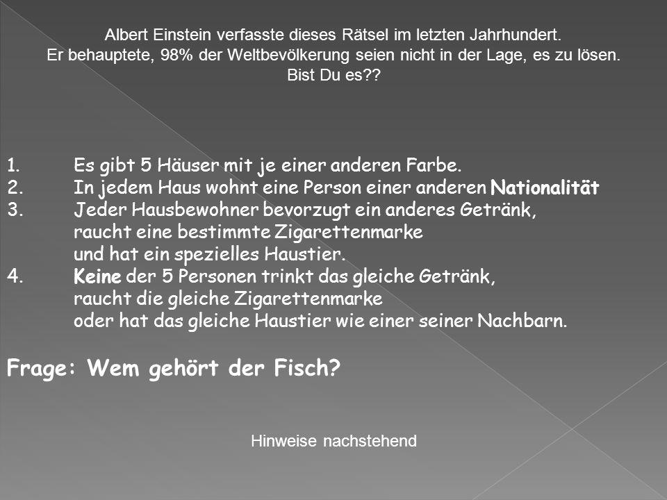 Albert Einstein verfasste dieses Rätsel im letzten Jahrhundert.