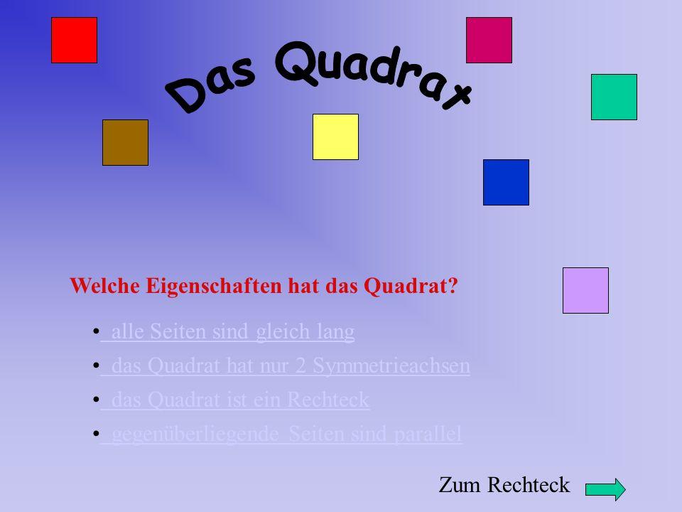 Das Quadrat Welche Eigenschaften hat das Quadrat