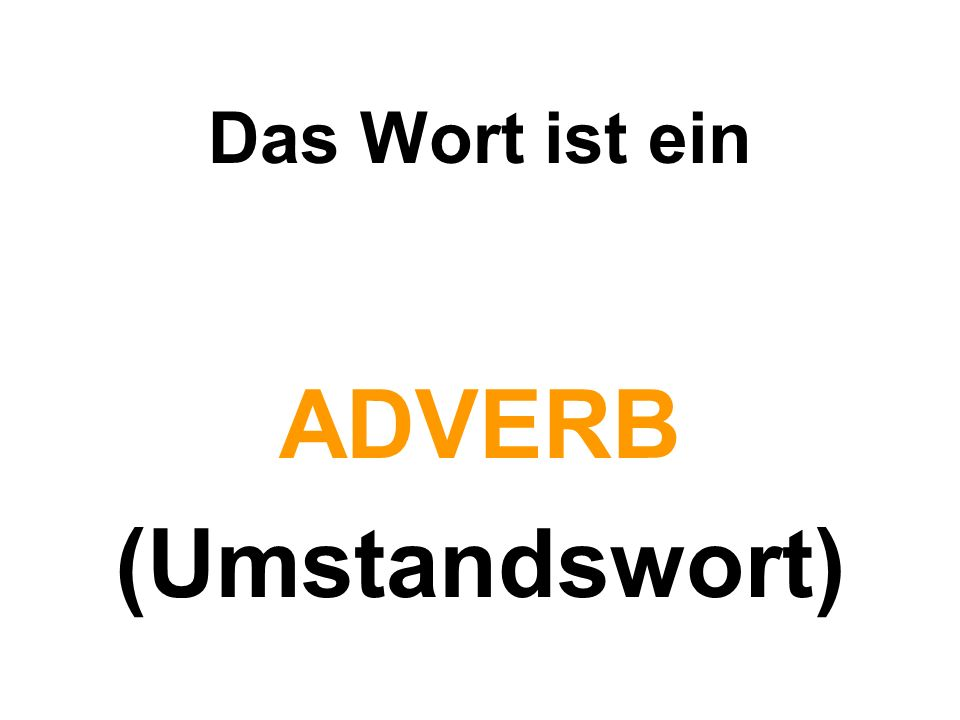 ADVERB (Umstandswort)