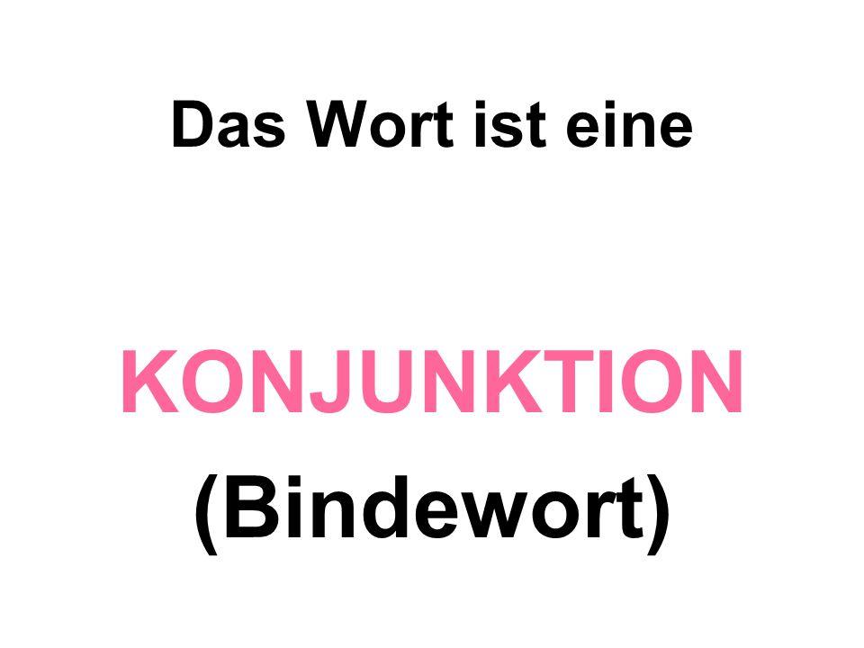 KONJUNKTION (Bindewort)