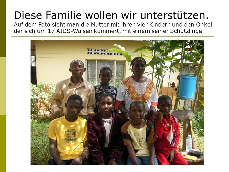 Diese Familie wollen wir unterstützen.