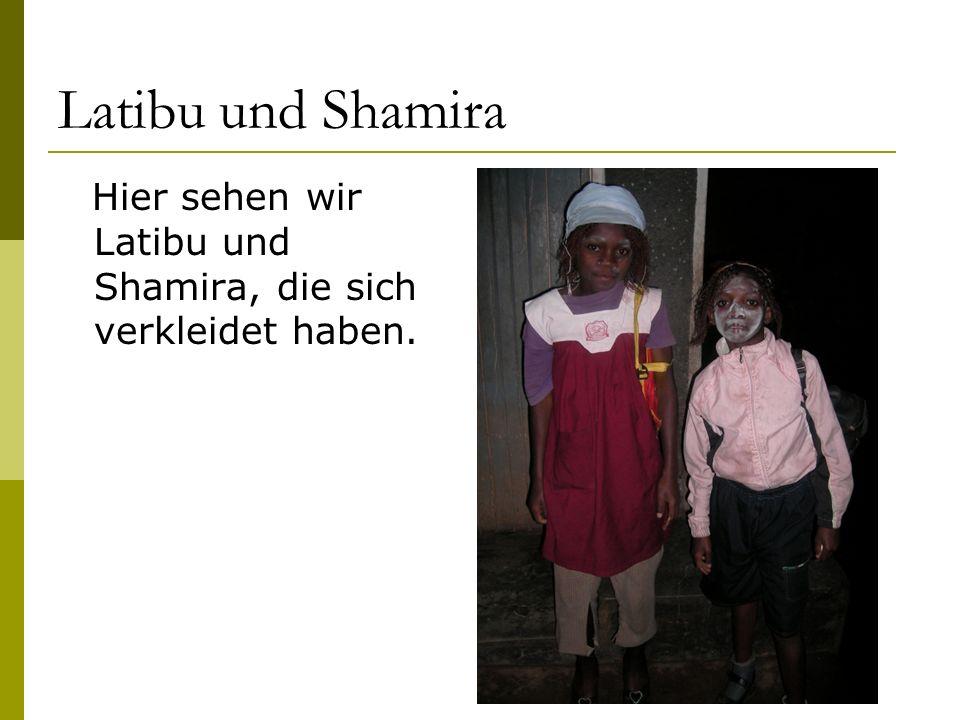 Latibu und Shamira Hier sehen wir Latibu und Shamira, die sich verkleidet haben.