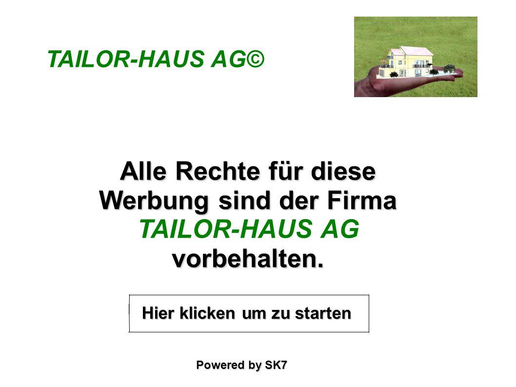 Alle Rechte für diese Werbung sind der Firma TAILOR-HAUS AG