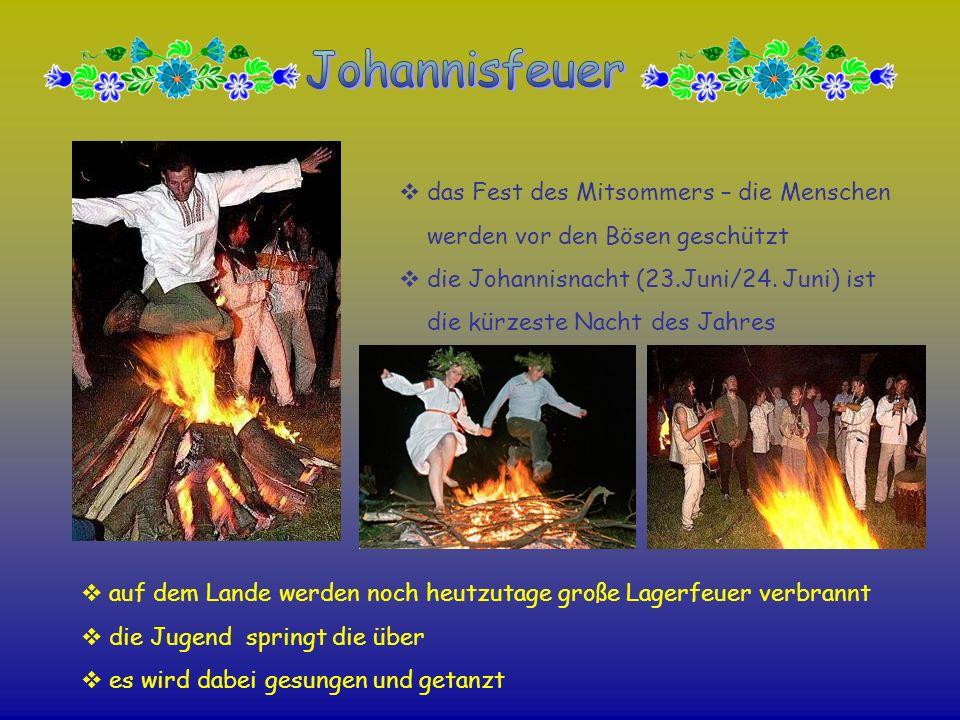 Johannisfeuerdas Fest des Mitsommers – die Menschen werden vor den Bösen geschützt.