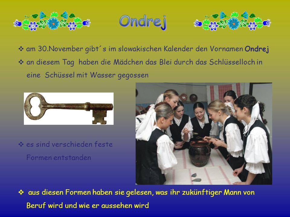Ondrejam 30.November gibt´s im slowakischen Kalender den Vornamen Ondrej.