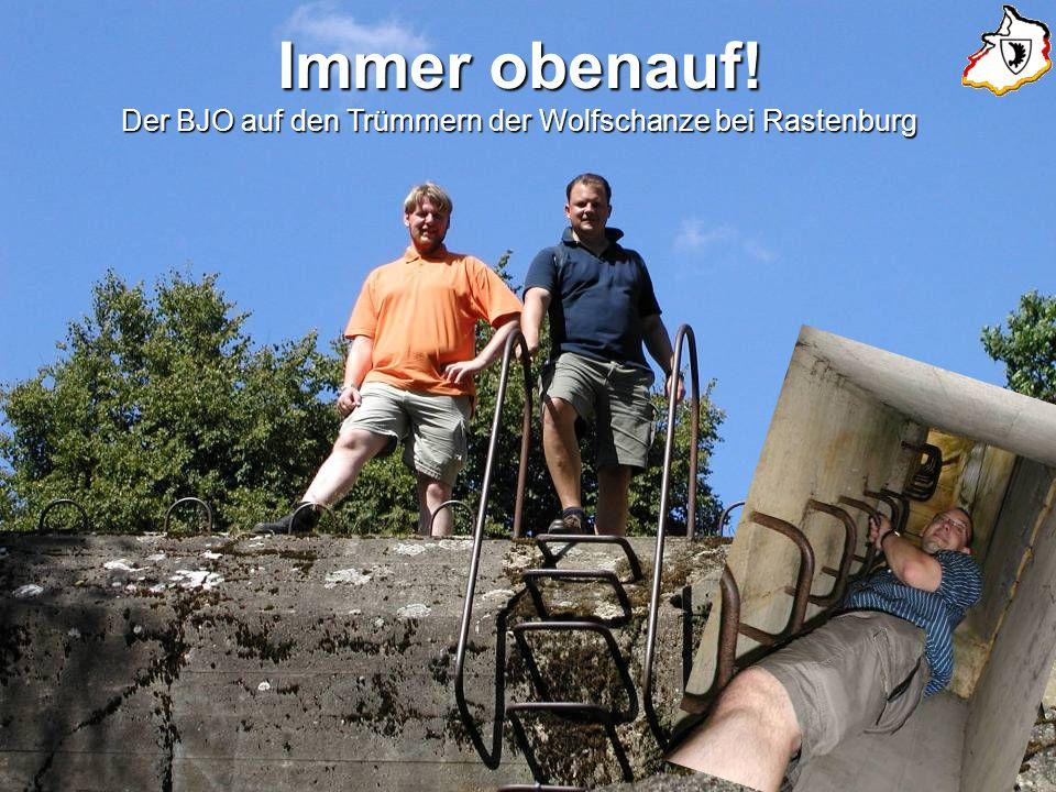 Immer obenauf! Der BJO auf den Trümmern der Wolfschanze bei Rastenburg