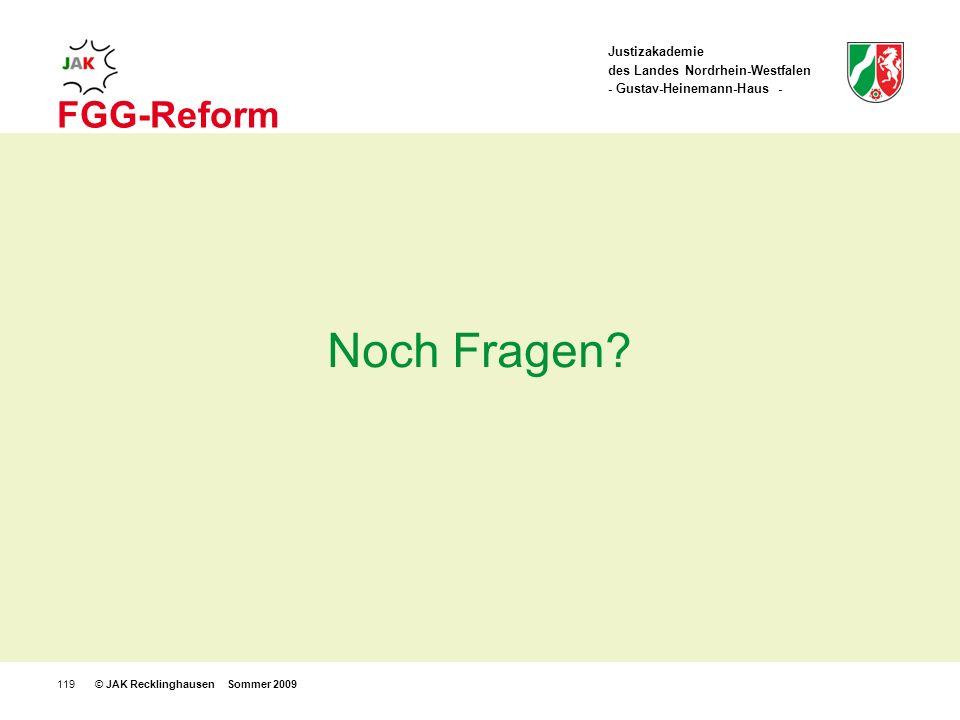Monat / Jahr FGG-Reform Noch Fragen © JAK Recklinghausen Sommer 2009