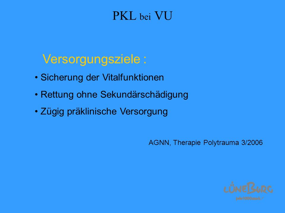 PKL bei VU Versorgungsziele : Sicherung der Vitalfunktionen