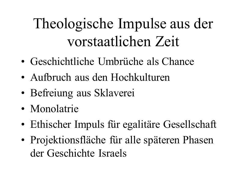 Theologische Impulse aus der vorstaatlichen Zeit