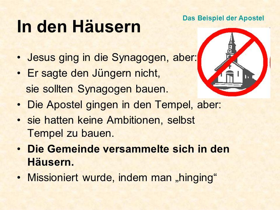 In den Häusern Jesus ging in die Synagogen, aber: