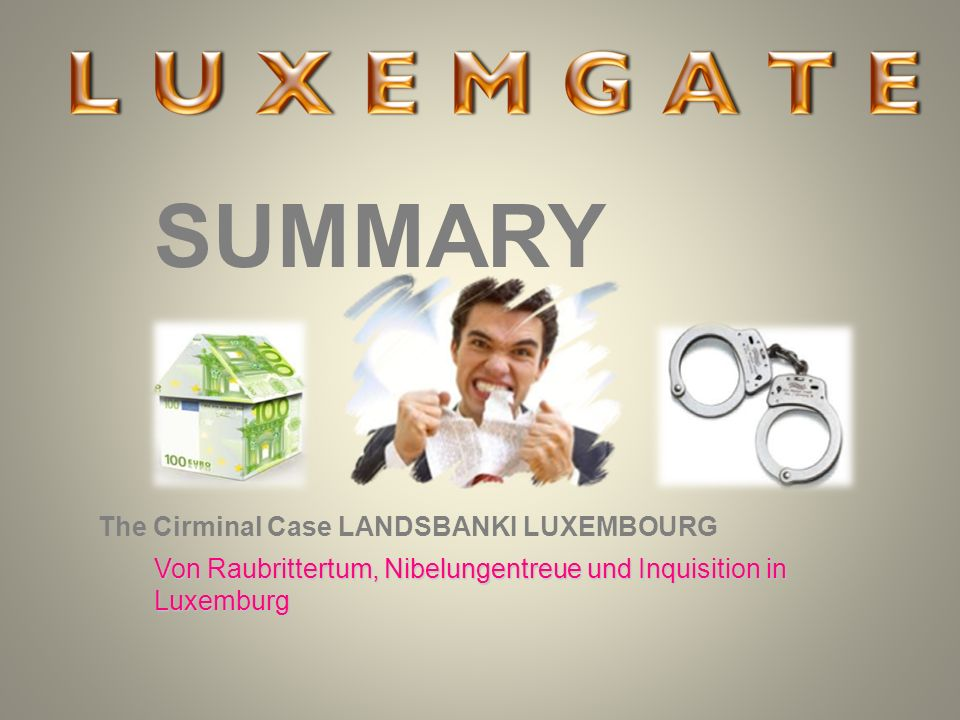 SUMMARY The Cirminal Case LANDSBANKI LUXEMBOURG