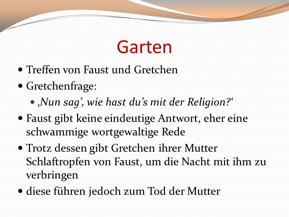Garten Treffen von Faust und Gretchen Gretchenfrage: