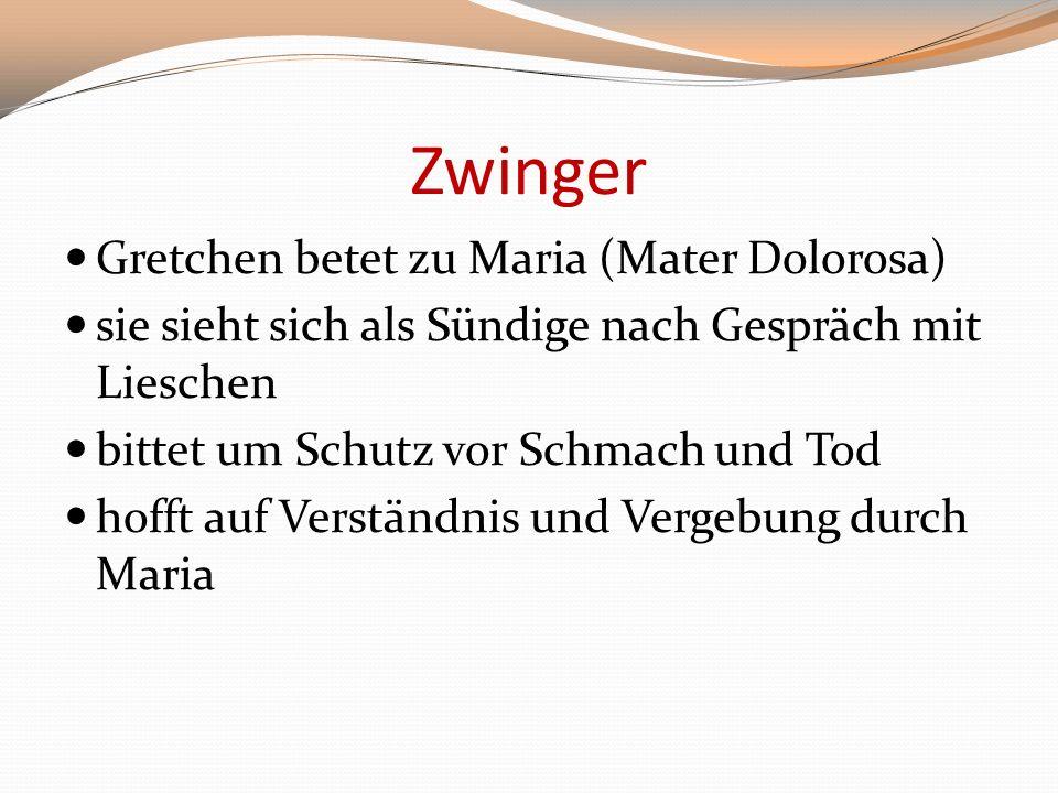 Zwinger Gretchen betet zu Maria (Mater Dolorosa)
