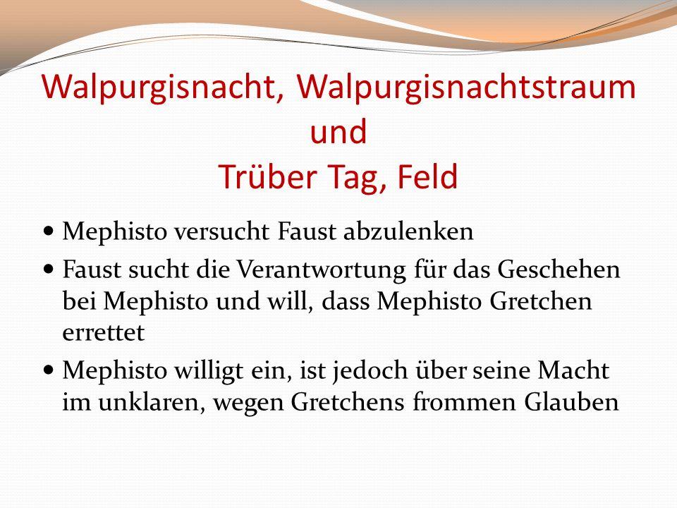 Walpurgisnacht, Walpurgisnachtstraum und Trüber Tag, Feld